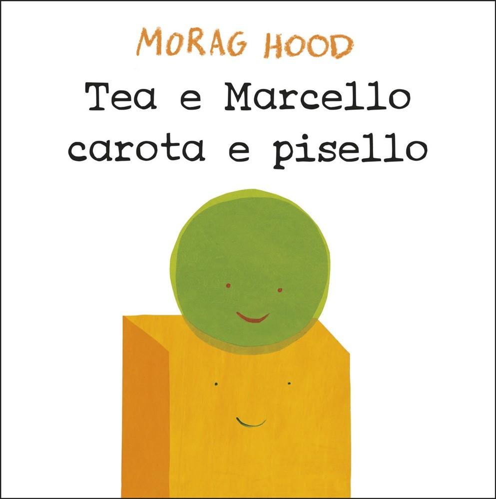 Tea e Marcello, carota e pisello di Hood Morag - 2020