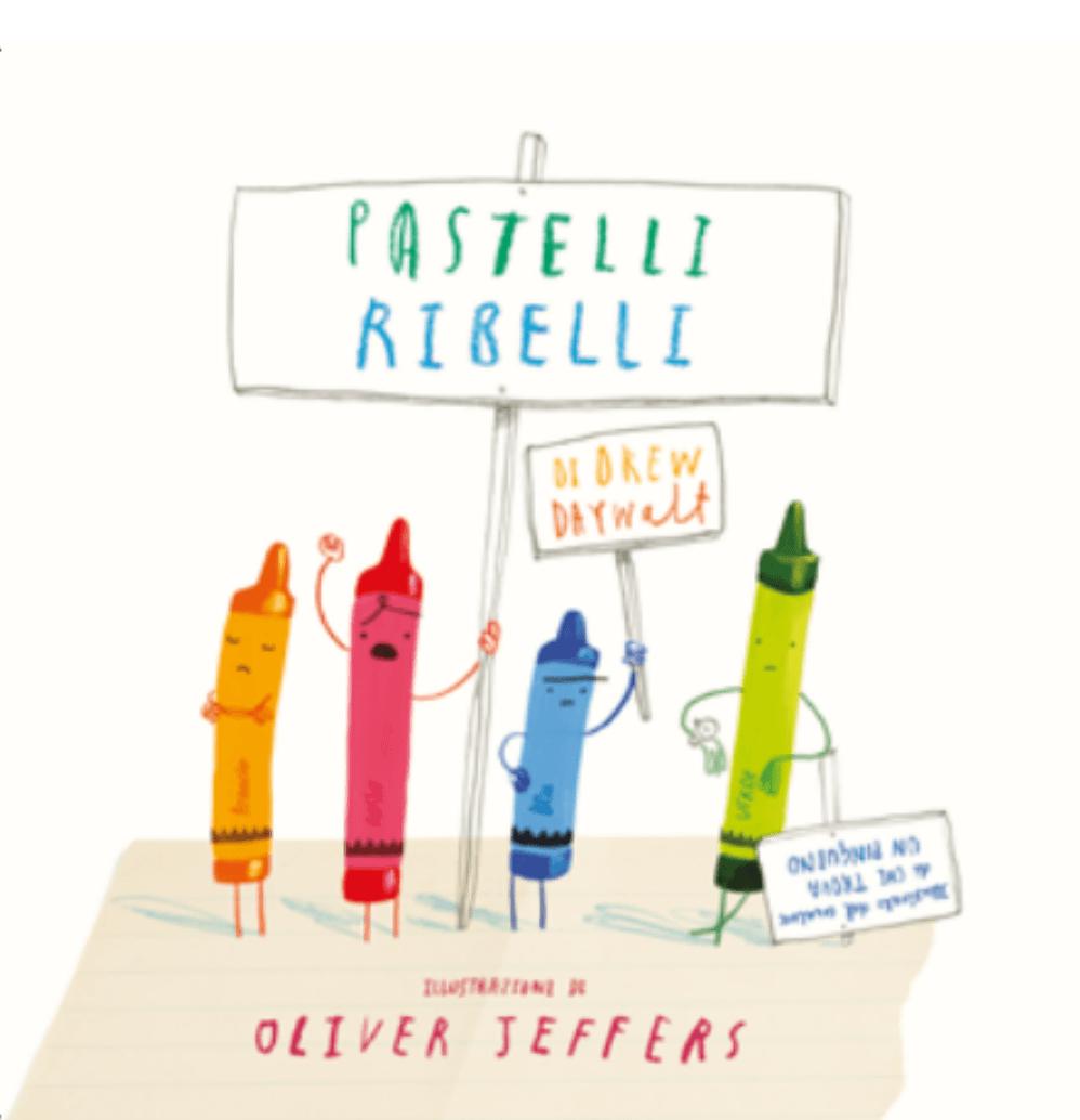 Pastelli Ribelli di Drew Daywalt e Oliver Jeffers - 2021