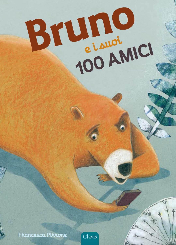 """""""Bruno e i suoi 100 amici"""" Bambini e tecnologia - 2021"""