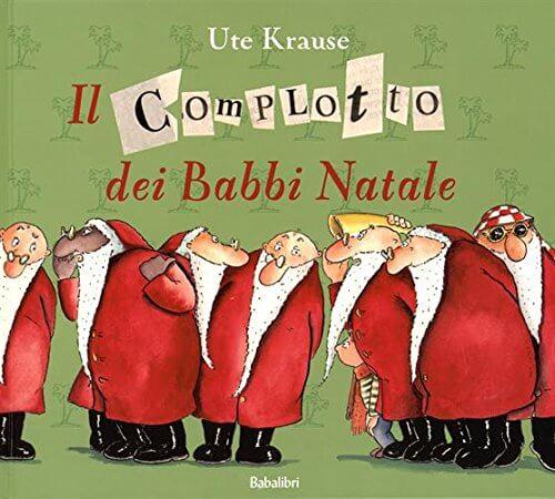 Il complotto dei Babbi Natale di Ute Krause