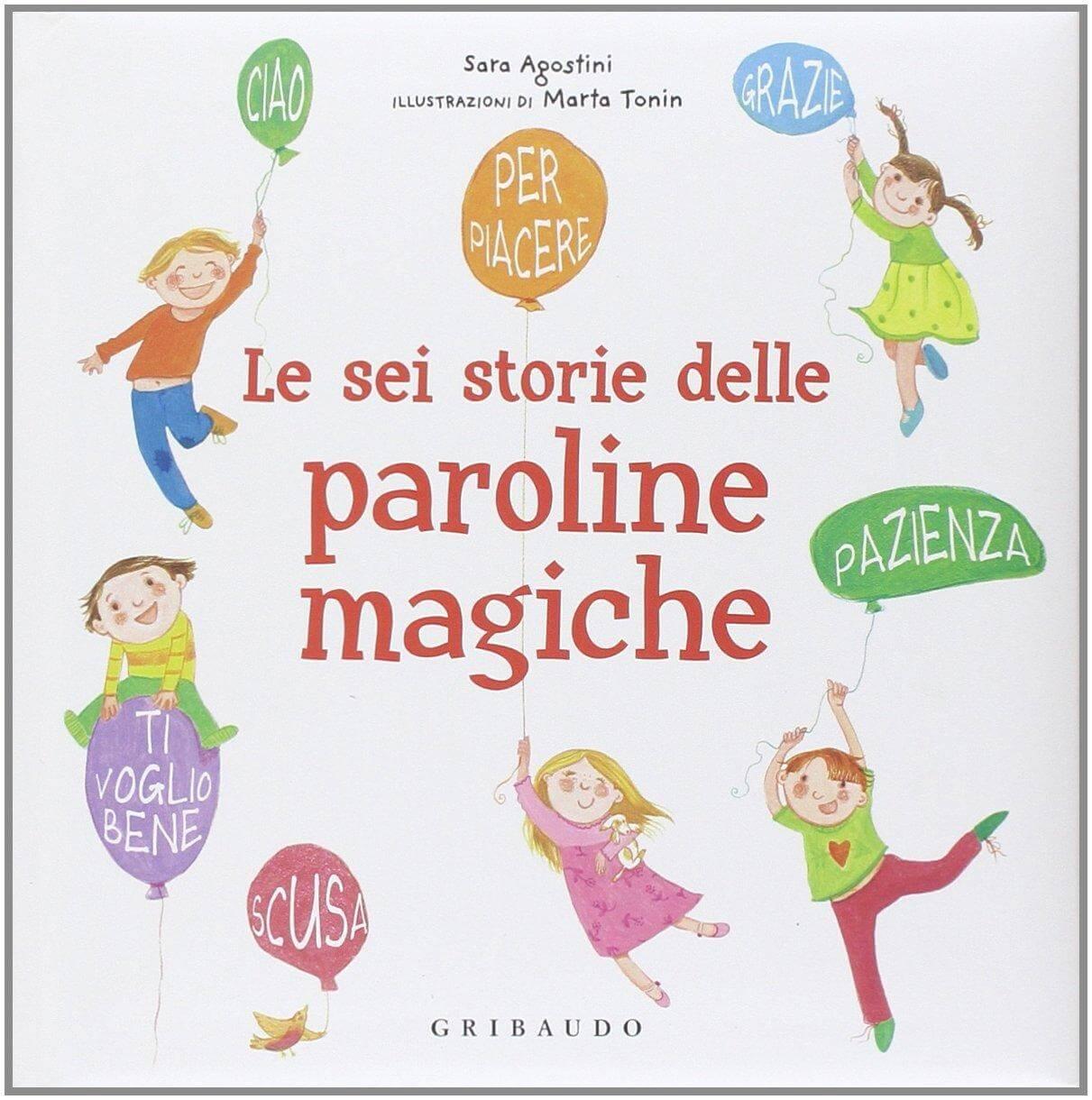 Le sei storie delle paroline magiche di Sara Agostini - Le più belle storie per bambini di 3 e 4 anni