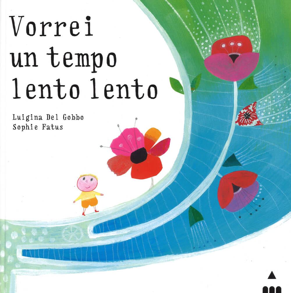 Vorrei un tempo lento lento di Luigina Del Gobbo Le più belle storie per bambini di 3 e 4 anni