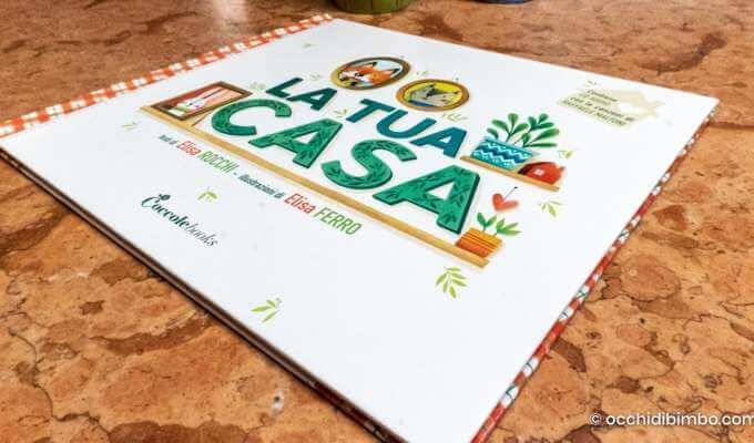 LA TUA CASA - di Elisa Rocchi, illustrazioni di Elisa Ferro e Musiche di Raffaele Maltoni - 2021